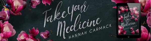 Take Your Medicine by Hannah Carmack Release Blast, Excerpt & Giveaway!