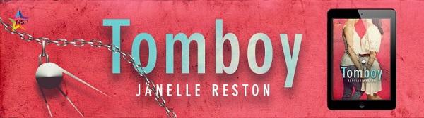 Tomboy by Janelle Reston Release Blast, Excerpt & Giveaway!