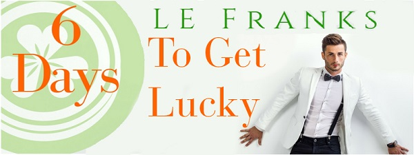 6 Days to Get Lucky by L.E. Franks Cover Reveal & Excerpt!