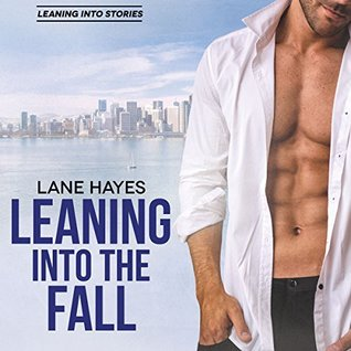 Leaning Into The Fall by Lane Hayes Audio Blast, Excerpt & Giveaway!