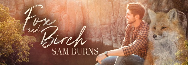 Fox and Birch by Sam Burns Blog Tour, Excerpt & Giveaway!