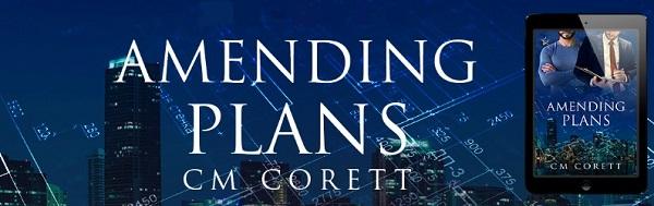 Amending Plans by C.M. Corett Release Blast, Excerpt & Giveaway!
