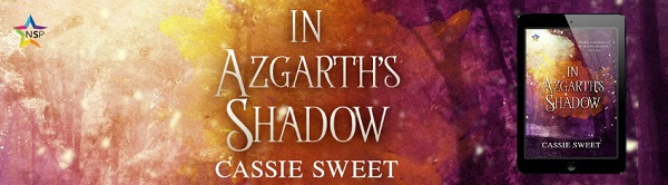 In Azgarth's Shadow by Cassie Sweet Release Blast, Excerpt & Giveaway!