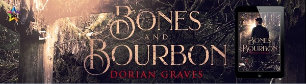 Bones and Bourbon by Dorian Graves Release Blast, Excerpt & Giveaway!