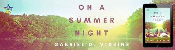 On a Summer Night by Gabriel D. Vidrine Release Blast, Excerpt & Giveaway!