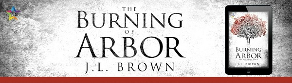 The Burning of Arbor by J.L. Brown Release Blast, Excerpt & Giveaway!