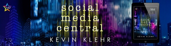 Social Media Central by Kevin Klehr Release Blast, Excerpt & Giveaway!