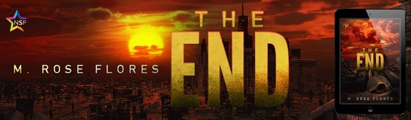 The End by M. Rose Flores Release Blast, Excerpt & Giveaway!