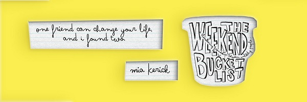 The Weekend Bucket List by Mia Kerick Release Blast, Excerpt & Giveaway!