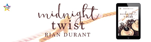 Midnight Twist by Rian Durant Release Blast, Excerpt & Giveaway!