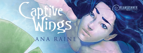 Captive Wings by Ana Raine Blog Post, Exclusive Excerpt!