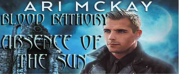 Blood Bathory: Absence of the Sun by Ari McKay