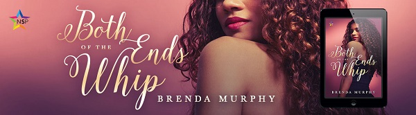 Both Ends of the Whip by Brenda Murphy Release Blast, Excerpt & Giveaway!