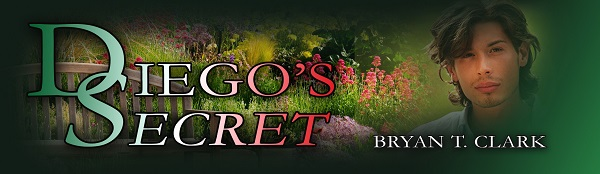Diego's Secret by Bryan T. Clark Blog Tour, Excerpt & Giveaway!