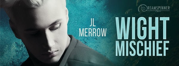 Wight Mischief by J.L. Merrow Blog Tour, Guest Post, Excerpt & Giveaway!