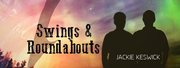 Swings & Roundabouts by Jackie Keswick Blog Tour, Excerpt & Giveaway!