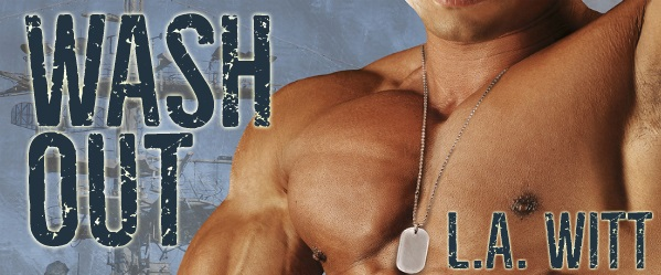 Wash Out by L.A. Witt Blog Tour, Excerpt & Giveaway!