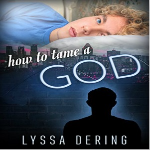 How to Tame a God by Lyssa Dering