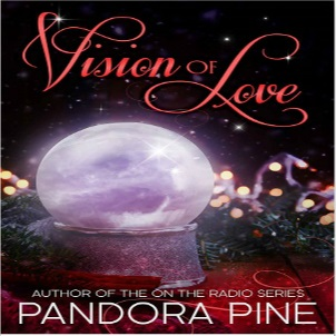 Vision of Love by Pandora Pine