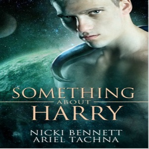 Something About Harry by Nicki Bennett & Ariel Tachna