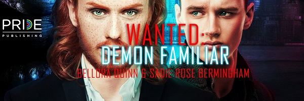 Demon Familiar by Bellora Quinn and Sadie Rose Bermingham Release Blast, Excerpt & Giveaway!