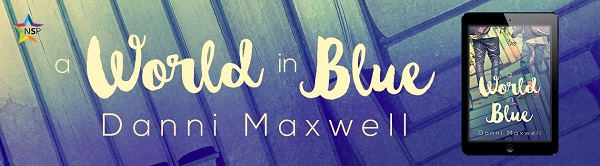 A World In Blue by Danni Maxwell Release Blast, Excerpt & Giveaway!