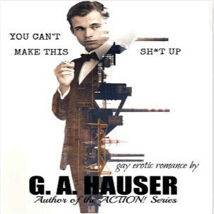 You Can't Make This Sh*t Up by G.A. Hauser