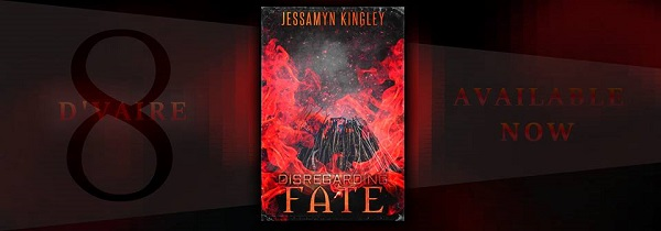 Disregarding Fate by Jessamyn Kingley