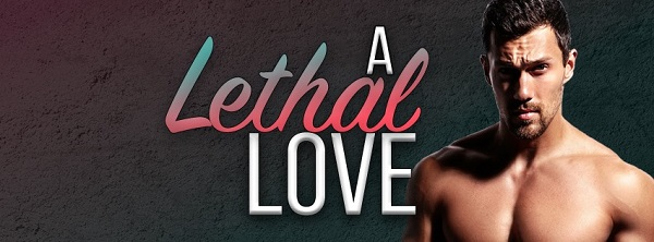 A Lethal Love by Max Walker