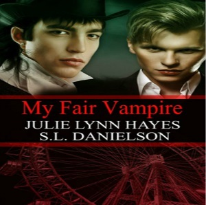 My Fair Vampire by S.L. Danielson & Julie Lynn Hayes (2nd Edition)