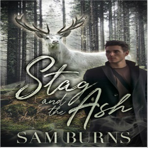 Stag and the Ash by Sam Burns Release Blast & Giveaway!