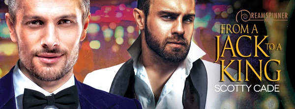 From a Jack to a King by Scotty Cade Guest Post, Excerpt & Giveaway!