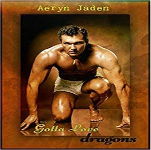 Gotta Love Dragons by Aeryn Jaden