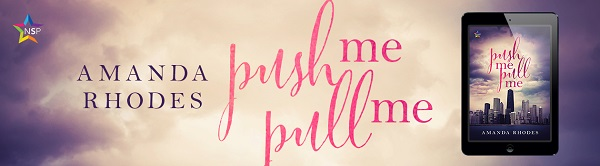 Push Me Pull Me Now by Amanda Rhodes Release Blast, Excerpt & Giveaway!