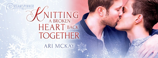 Knitting a Broken Heart Back Together by Ari McKay (2nd Edition)