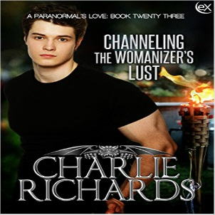 Channeling the Womanizer's Lust by Charlie Richards