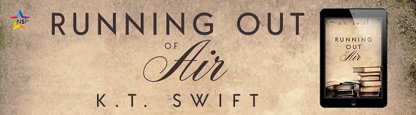 Running Out of Air by K.T. Swift Release Blast, Excerpt & Giveaway!