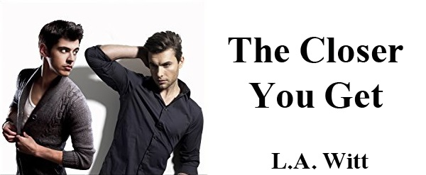 The Closer You Get by L.A. Witt Retro Tour, Excerpt, Review & Giveaway!
