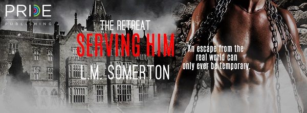 Serving Him by L.M. Somerton