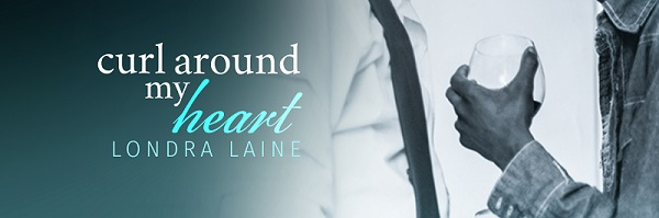 Curl Around My Heart by Londra Laine Release Blast & Excerpt!