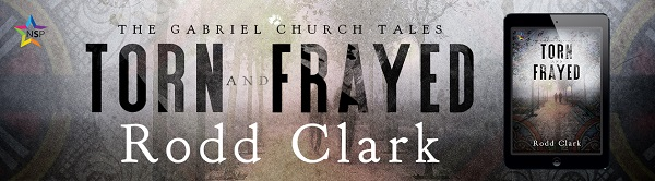 Torn and Frayed by Rodd Clark Release Blast, Excerpt & Giveaway!