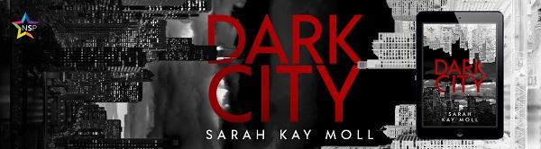 Dark City by Sarah Kay Moll Release Blast, Excerpt & Giveaway!