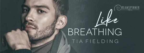 Like Breathing by Tia Fielding Guest Post & Excerpt!