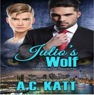 Julio's Wolf by A.C. Katt