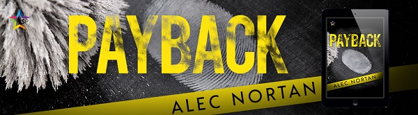 Payback by Alec Nortan Release Blast, Excerpt & Giveaway!