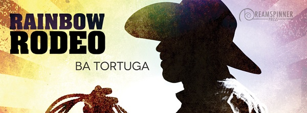 Rainbow Rodeo by B.A. Tortuga Guest Post & Excerpt!