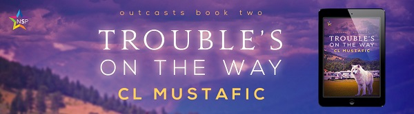 Trouble's On the Way C.L. Mustafic by Release Blast, Excerpt & Giveaway!