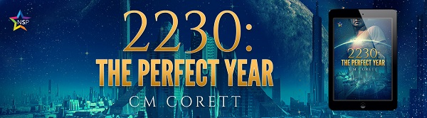 2230: The Perfect Year by C.M. Corett Release Blast, Excerpt & Giveaway!