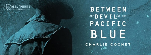 Between the Devil and Pacific Blue by Charlie Cochet