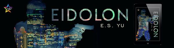 Eidolon by E.S. Yu Release Blast, Excerpt & Giveaway!